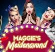 Maggie's Meidenavond, kom jij ook?